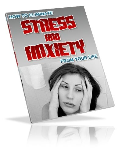 How to Eliminate Stress & Anxiety From Your Life (PLR)