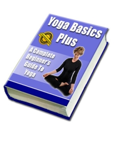 Yoga Basics Plus: The Complete Guide to Yoga